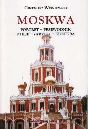 Moskwa. Portret-przewodnik-dzieje-zabytki-kultura - okładka książki