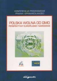 Polska wolna od GMO. Perspektywy europejskie i narodowe - okładka książki