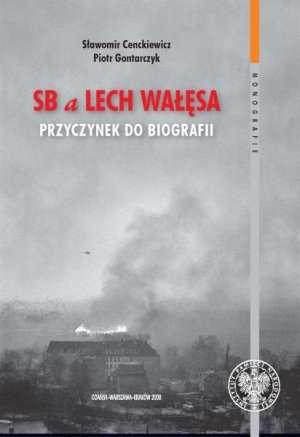 SB a Lech Wałęsa. Przyczynek do - okładka książki