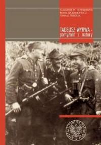Tadeusz Wyrwa - partyzant z natury - okładka książki