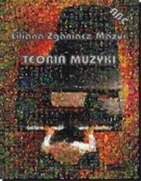 Teoria muzyki - Liliana Zganiacz-Mazur - okładka książki