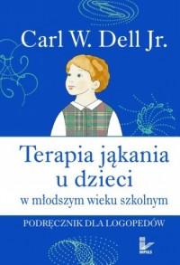 Terapia jąkania u dzieci w młodszym wieku szkolnym. Podręcznik dla logopedów - okładka książki