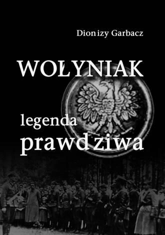 Wołyniak, legenda prawdziwa (ksiązka - okładka książki