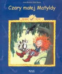 Czary małej Matyldy. Dla dzieci od 4 lat - okładka książki