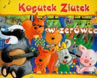 Kogutek Ziutek w zerówce - okładka książki