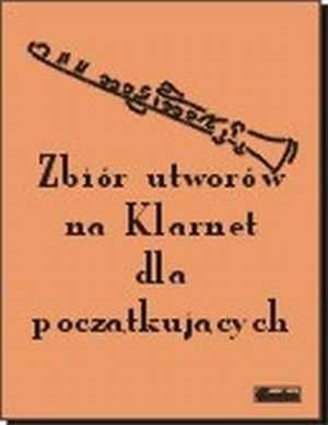 ksi��ka -  Zbi�r utwor�w na Klarnet dla pocz�tkuj�cych - Ma�gorzata Czachowska