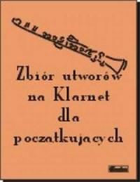 Zbiór utworów na Klarnet dla początkujących - okładka książki