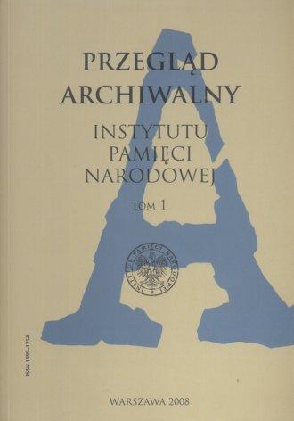 Przegląd Archiwalny Instytutu Pamięci Narodowej. Tom 1