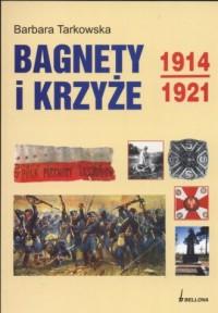 Bagnety i krzyże 1914-1921 - okładka książki