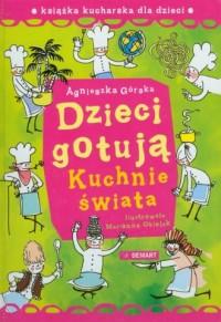 Dzieci gotują. Seria: Kuchnie świata. Książka kucharska dla dzieci - okładka książki