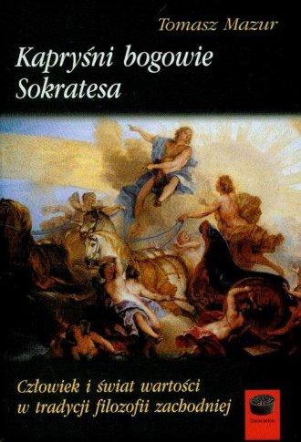 Kapryśni bogowie Sokratesa. Człowiek - okładka książki