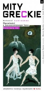 Mity greckie. Opowieści z zaczarowanego lasu. Dziecięcy raj (+ CD) - okładka książki