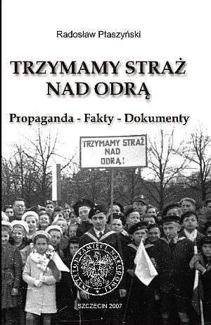 Trzymamy straż nad Odrą. Propaganda - okładka książki