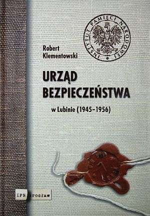 Urząd Bezpieczeństwa w Lubinie - okładka książki