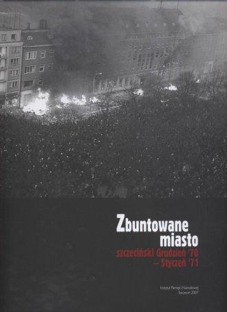 Zbuntowane miasto. Szczeciński - okładka książki