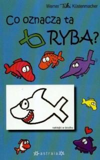 Co oznacza ta ryba? - okładka książki