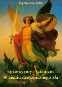 Egzorcyzmy i satanizm. W cieniu demonicznego zła - okładka książki