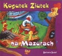 Kogutek Ziutek na Mazurach - okładka książki