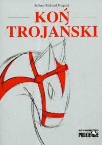 Koń trojański. Komunizm w obozie - okładka książki