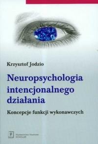 Neuropsychologia intencjonalnego - okładka książki