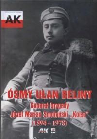 Ósmy ułan Beliny. Generał brygady - okładka książki