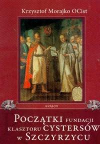 Początki fundacji klasztoru Cystersów - okładka książki