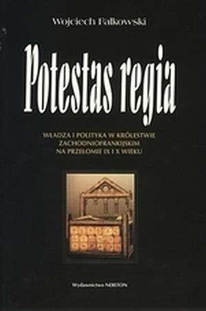 Potestas regia. Władza i polityka - okładka książki
