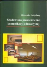 Środowisko proksemiczne komunikacji edukacyjnej - okładka książki