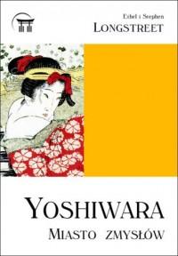 Yoshiwara. Miasto Zmysłów - okładka książki