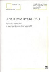 Anatomia dyskursu. Wiedza o literaturze z punktu widzenia obserwatora III - okładka książki