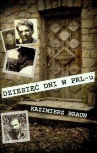 Dziesięć dni w PRL-u - okładka książki