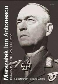 Marszałek Ion Antonescu. Biografia - okładka książki