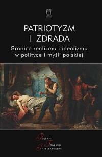Patriotyzm i zdrada. Granice realizmu - okładka książki