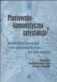 Piastowsko - komunistyczna satysfakcja? - okładka książki
