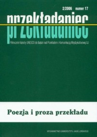 Przekładaniec nr 17. Poezja i proza przekładu. Półrocznik Katedry UNESCO do Badań nad Przekładem i Komunikacją Międzykulturową - okładka książki