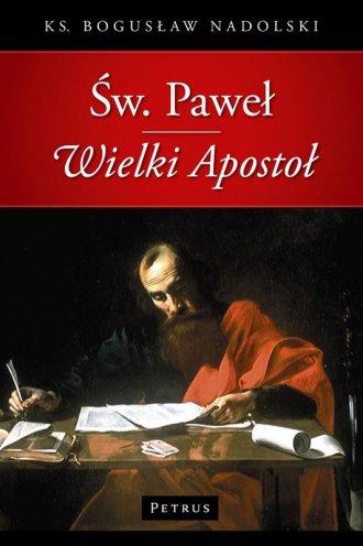 Św. Paweł. Wielki Apostoł - okładka książki