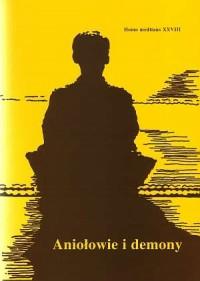 Aniołowie i demony. Homo Meditans XXVIII - okładka książki