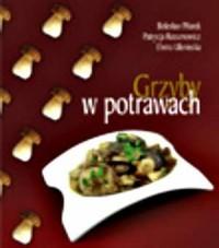 Grzyby w potrawach - Bolesław Pilarek - okładka książki