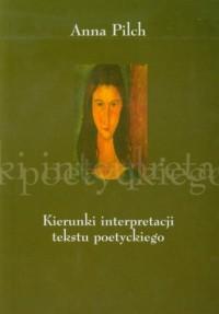 Kierunki interpretacji tekstu poetyckiego - okładka książki