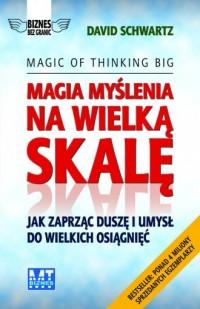 Magia myślenia na wielką skalę. Seria: Biznes bez granic - okładka książki