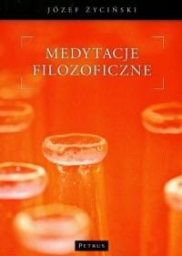 Medytacje filozoficzne - abp Józef Życiński - okładka książki