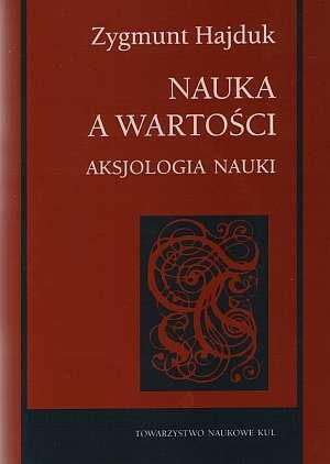 Nauka a wartości. Aksjologia nauki - okładka książki