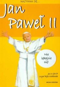 Nazywam się... Jan Paweł II - okładka książki