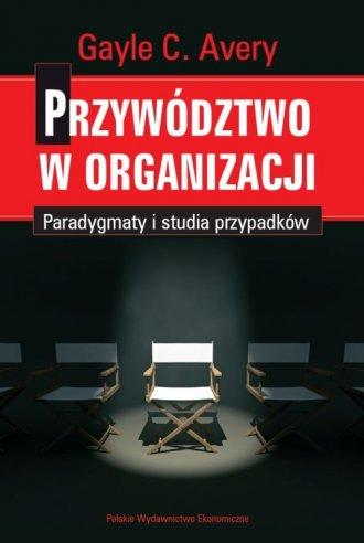 Przywództwo w organizacji. Paradygmaty - okładka książki