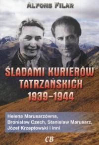 Śladami kurierów tatrzańskich 1939-1944 - okładka książki