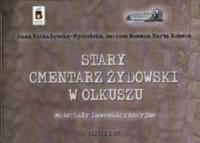 Stary cmentarz żydowski. Materiały inwentaryzacyjne - okładka książki
