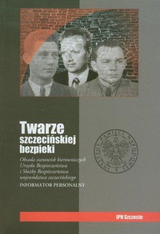 Twarze szczecińskiej bezpieki. - okładka książki