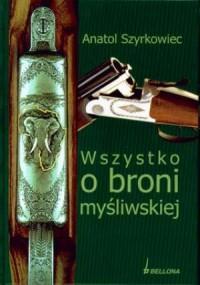Wszystko o broni myśliwskiej - okładka książki