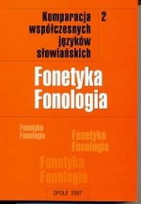 Komparacja współczesnych języków słowiańskich cz. 2. Fonetyka i fonologia - okładka książki