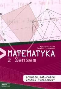 Matematyka z Sensem. Arkusze maturalne. Zakres podstawowy - okładka podręcznika